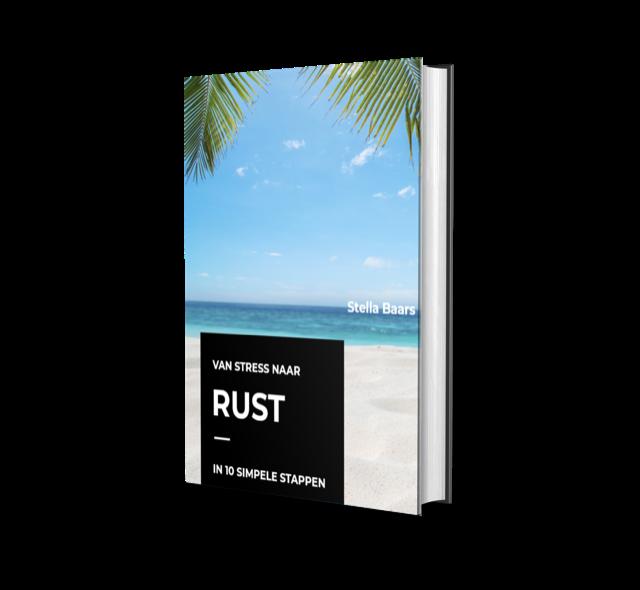Ebook Stella Baars. Van Stress naar Rust in 10 simpele stappen.